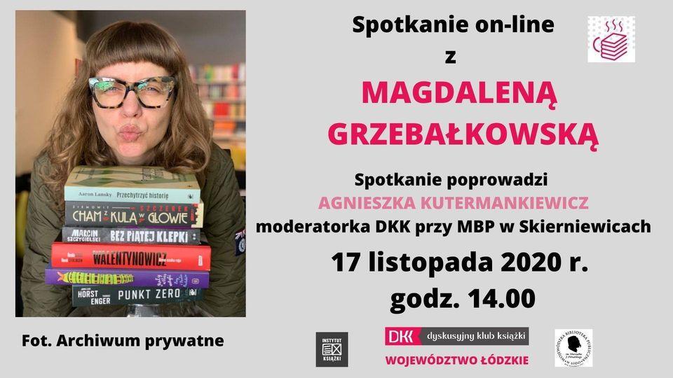 Spotkanie on-line z Magdaleną Grzebałkowską. Plakat na szarym tle. Po lewej stronie zdjęcie autorki z książkami, po prawej informacje o spotkaniu
