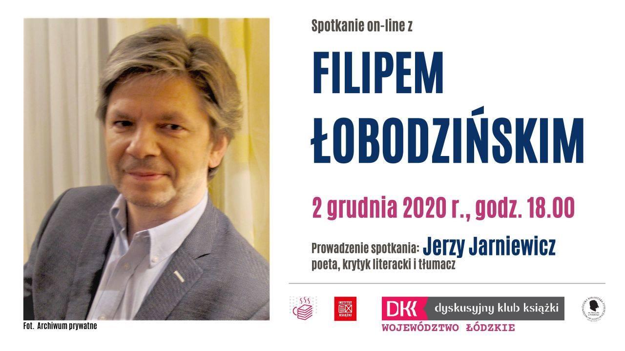 Spotkanie on-line z Filipem Łobodzińskim.. Plakat na białym tle. Po lewej stronie jest zdjęcie autora,  po prawej informacja o spotkaniu