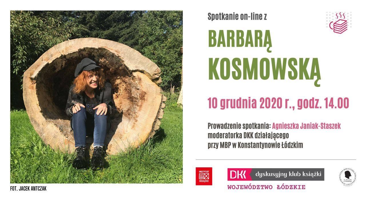 Spotkanie on-line z Barbarą Kosmowską. Plakat na białym tle. Po lewej stronie zdjęcie autorki, po prawej stronie informacje o spotkaniu