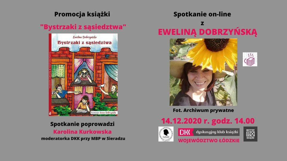 Spotkanie on-line z Eweliną dobrzyńską. Plakat na szarym tle. Po lewej stronie informacje o spotkaniu, po prawej zdjecie autorki w kapeluszu i ze słonecznikiem w tle