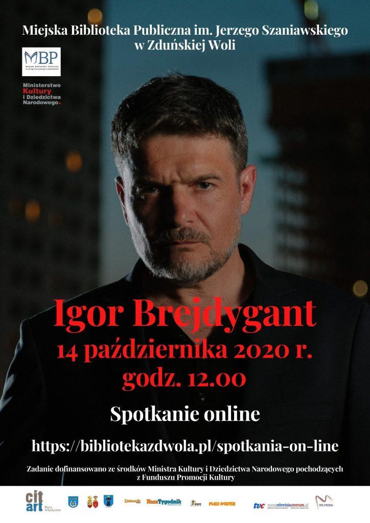 Spotkanie on- line z Igorem Brejdygantem. Plakat w odcieniach szarości, zdjęcie pisarza i scenarzysty na środku plakatu. Na plakacie informacje o spotkaniu