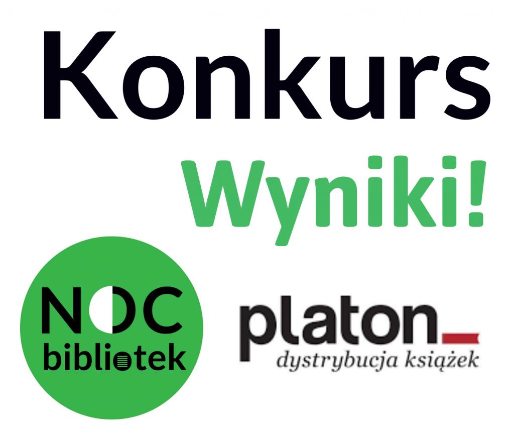 Konkurs Wyniki! Po lewej stronie okrągłe logo Nocy Bibliotek w kolorze zielonym, obok napis platon dystrybucja książek